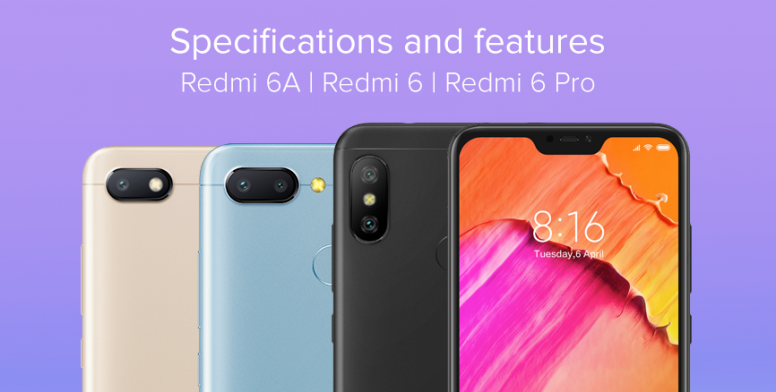 Redmi 6A, Redmi 6 & Redmi 6 Pro: Specifications and features